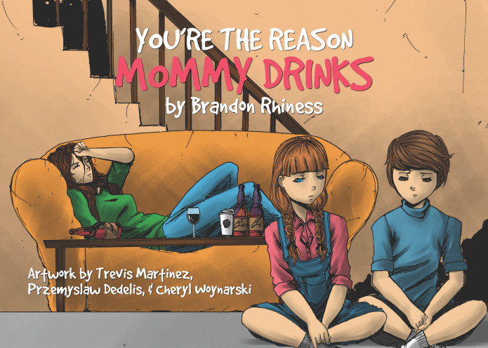 You're the Reason Mommy Drinks